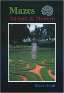 Mazes : Ancient and Modern, Paperback / softback Book