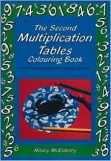 The Second Multiplication Tables Colouring Book : Solve the Puzzle Pictures While Learning Your Tables, Paperback / softback Book