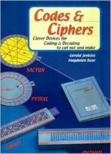 Codes and Ciphers : Clever Devices for Coding and Decoding to Cut Out and Make, Paperback / softback Book