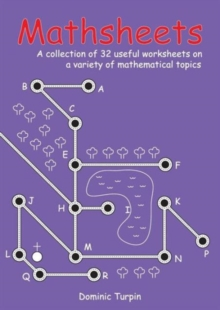Mathsheets : A Collection of 32 Useful Worksheets on a Variety of Mathematical Topics, Paperback Book