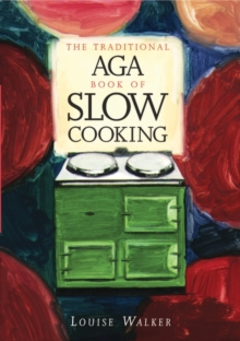 The Traditional Aga Book of Slow Cooking, Paperback Book