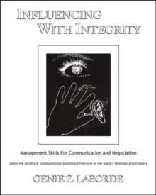 Influencing with Integrity : Management Skills for Communication and Negotiation, Paperback / softback Book
