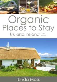 Organic Places to Stay : UK and Ireland, Paperback Book