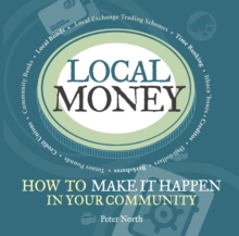 Local Money : How to Make it Happen in Your Community, Paperback Book