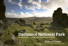 Dartmoor National Park : A celebration of its people, places and wildlife, Paperback Book
