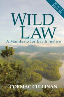 Wild Law : A Manifesto for Earth Justice, Paperback / softback Book