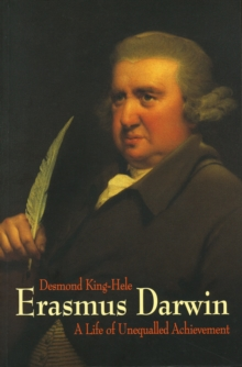 Erasmus Darwin : A Life of Unequalled Achievement, Paperback / softback Book
