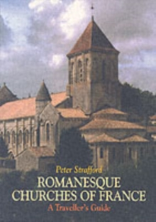 Romanesque Churches of France : A Traveller's Guide, Paperback Book