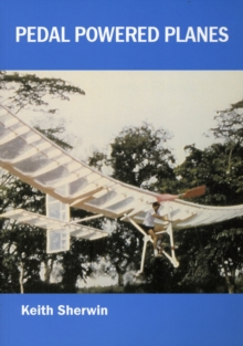Pedal Powered Planes, Paperback Book