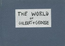 The World of Gilbert & George : The Story Board, Hardback Book