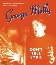 Don't Tell Sybil : An Augmented Edition of the Memoir by George Melly, Hardback Book