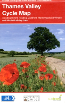 Thames Valley Cycle Map : Including Oxford, Reading, Guildford, Maidenhead and Windsor - and 5 Individual Day Rides, Sheet map, folded Book