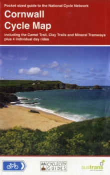 Cornwall Cycle Map : Including the Camel Trail, Clay Trails and Mineral Tramways, Plus 4 Individual Day Rides, Sheet map, folded Book