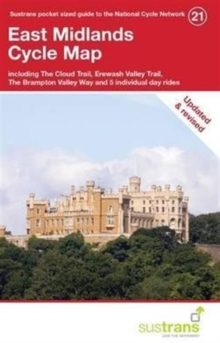 East Midlands cycle map : Including The Cloud Trail, Erewash Valley Trail, The Brampton Valley Way, and 5 Individual Day Rides, Sheet map, folded Book