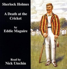 A Death at the Cricket : Another Case for Sherlock Holmes, CD-Audio Book