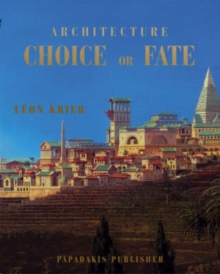 Architecture: Choice or Fate, Paperback / softback Book