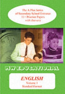 English : The A Plus Series of Secondary School Entrance 11+ Practice Papers Standard Format with Answers v. 1, Paperback Book