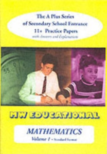 Mathematics-volume One (Standard Format) : The a Plus Series of Secondary School Entrance 11+ Practice Papers with Answers v. 1, Paperback / softback Book