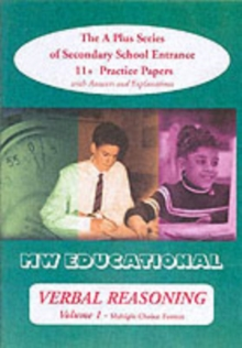 Verbal Reasoning : The A Plus Series of Secondary School Entrance 11+ Practice Papers Multiple Choice Format v.1, Paperback / softback Book