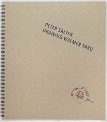 Peter Salter: Drawing Walmer Yard, Spiral bound Book