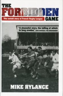 The Forbidden Game : The Untold Story of French Rugby League, Paperback Book