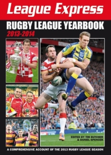 League Express Rugby League Yearbook 2013-2014 : A Comprehensive Account of the 2013 Rugby League Season, Paperback / softback Book