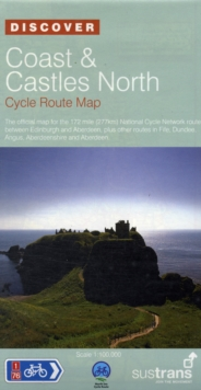 Coast and Castles North - Sustrans Cycle Routes Map : Sustrans Official Cycle Route Map and Information Covering the 172 Mile National Cycle Network Route Between Edinburgh and Aberdeen, Plus Other Ro, Sheet map, folded Book