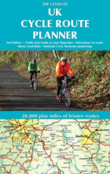 The Ultimate UK Cycle Route Planner Map : 20,000 Plus Miles of Leisure Routes, Sheet map, folded Book