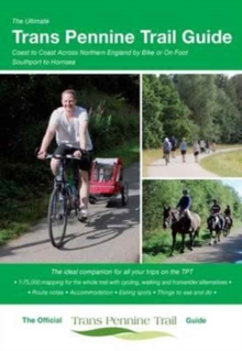 The Ultimate Trans Pennine Trail Guide : Coast to Coast Across Northern England by Bike or on Foot, Spiral bound Book
