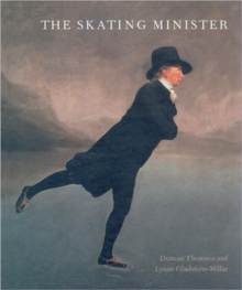 The Skating Minister : The Story Behind the Painting, Hardback Book