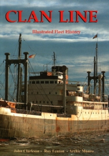 Clan Line : Illustrated Fleet History, Hardback Book