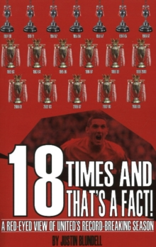 18 Times & That's a Fact! : A Red-Eyed View of United's Record-Breaking Season, Paperback / softback Book