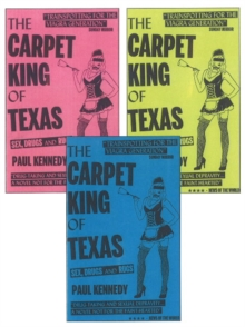 The Carpet King of Texas : Sex, Drugs & Rugs, Paperback Book