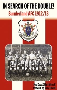 In Search of the Double! : Sunderland AFC 1912/13, Paperback / softback Book