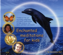 Enchanted Meditations for Kids, CD-Audio Book