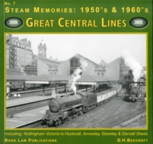 Great Central LInes : Including Nottingham Victoria to Hucknall, Annesley, Staveley and Darnell Sheds No. 7, Paperback Book