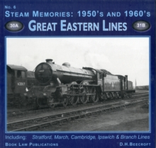 Steam Memories 1950s-1960s : Great Eastern Lines No. 6, Paperback Book