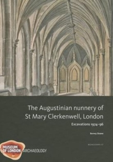 The Augustinian nunnery of St Mary Clerkenwell, London, Hardback Book