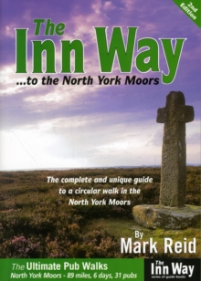 The Inn Way... to the North York Moors : The Complete and Unique Guide to a Circular Walk in the North York Moors, Paperback Book
