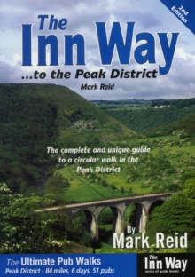 The Inn Way... to the Peak District : The Complete and Unique Guide to a Circular Walk in the Peak District, Paperback Book