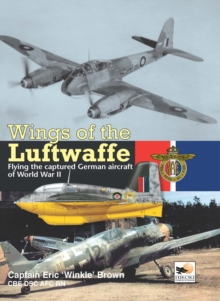 Wings of the Luftwaffe : Flying German Aircraft of World War II, Hardback Book