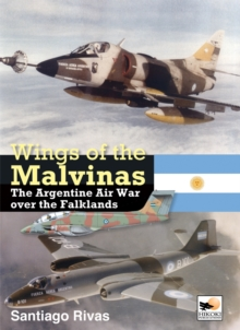 Wings of the Malvinas : The Argentine Air War Over the Falklands, Hardback Book