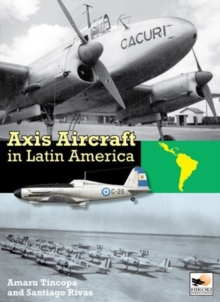 Axis Aircraft in Latin America, Hardback Book