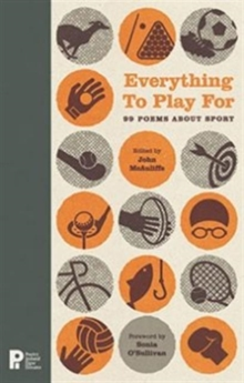 Everything to Play for : 99 Poems About Sport, Hardback Book