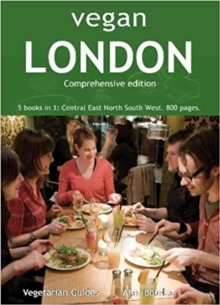 Vegan London Complete : 5 books in 1: Central East North South West. 800 pages., Paperback / softback Book