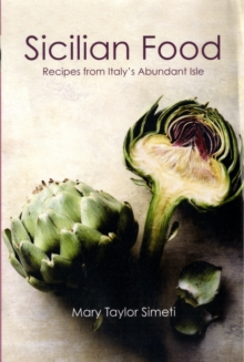 Sicilian Food : Recipes from Italy's Abundant Isle, Paperback / softback Book