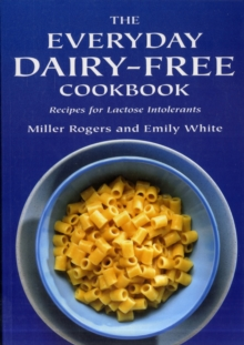 The Everyday Dairy-Free Cookbook, Paperback Book