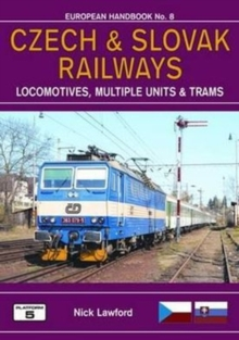 Czech and Slovak Railways : Locomotives, Multiple Units, Metros and Trams, Paperback / softback Book
