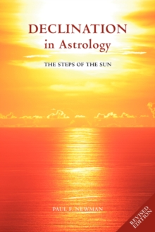 Declination in Astrology : The Steps of the Sun, Paperback / softback Book