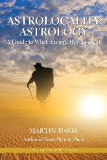 Astrolocality Astrology: A Guide to What it is and How to Use it, Paperback Book